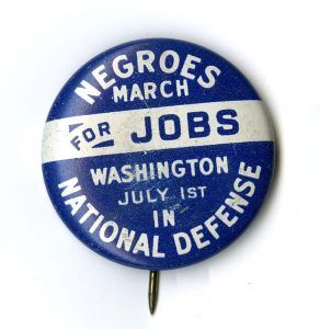 Button for the 1941 March National Museum of American History, gift of Rita Jaros