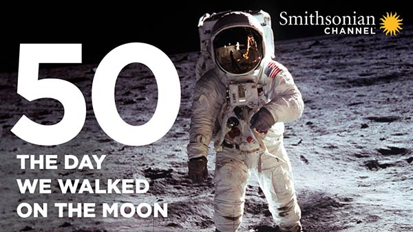 Smithsonian Channel 50th Anniversary of the Moon Landing screening 2019: The Day We Walked on the Moon