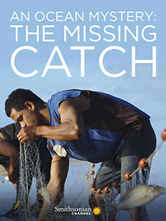 Smithsonian Channel Screening: An Ocean Mystery: The Missing Catch