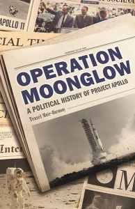 Operation Moonglow: A Political History of Project Apollo book cover
