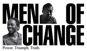 Men of Change: Power. Triumph. Truth